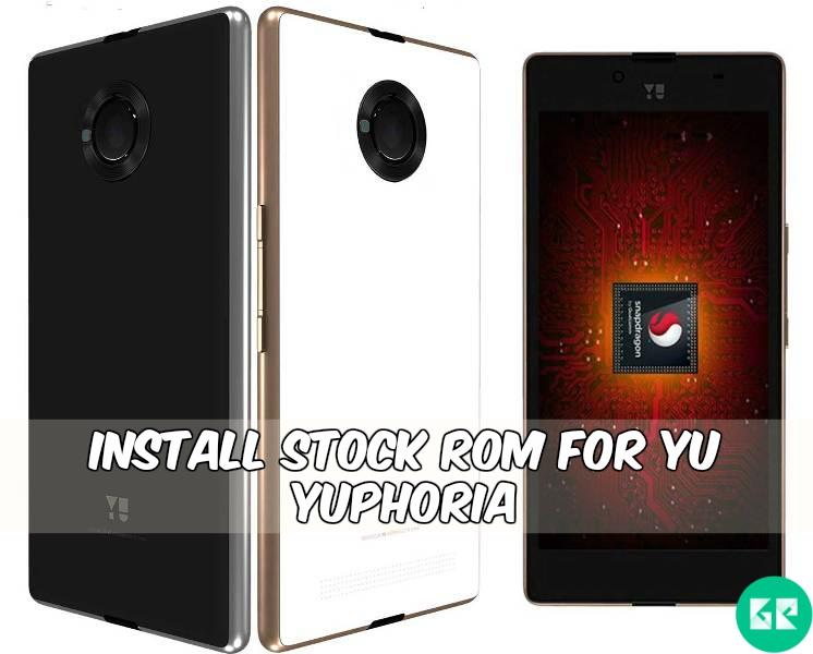 yu yuphoria stock rom gizrom - [Firmware] Install Stock Firmware For Yu Yuphoria