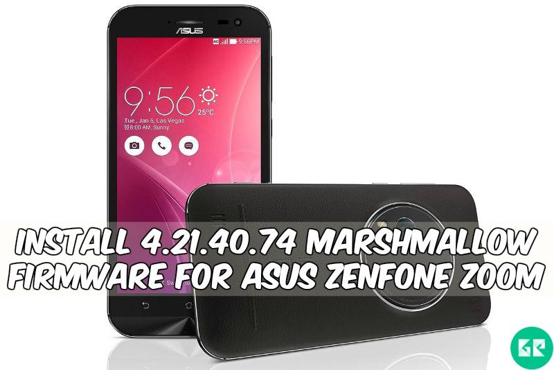 zenfone zoom gizdev - Install 4.21.40.74 Marshmallow Update For Asus Zenfone Zoom