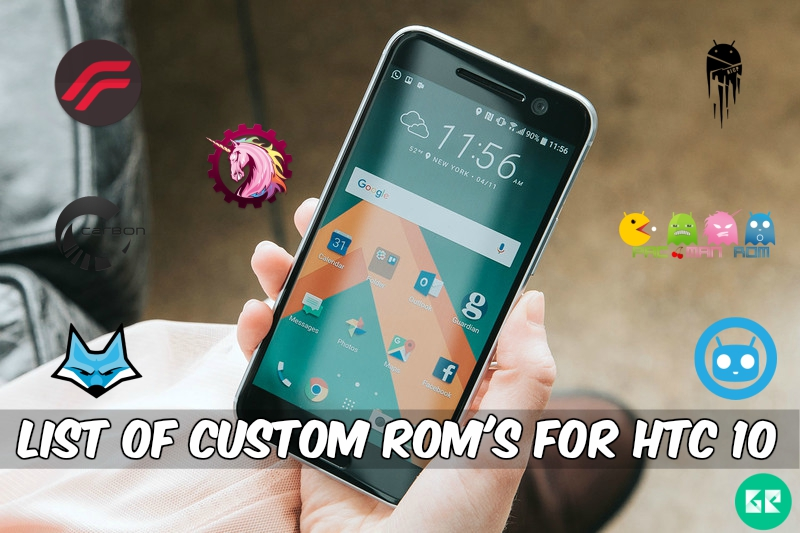Custom Roms For HTC 10