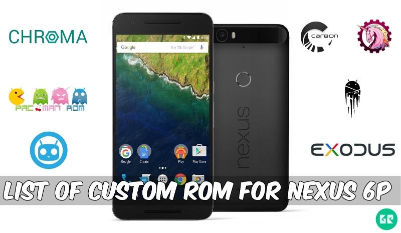 Custom Roms For Nexus 6P - List Of Android marshmallow Custom Roms For Nexus 6P