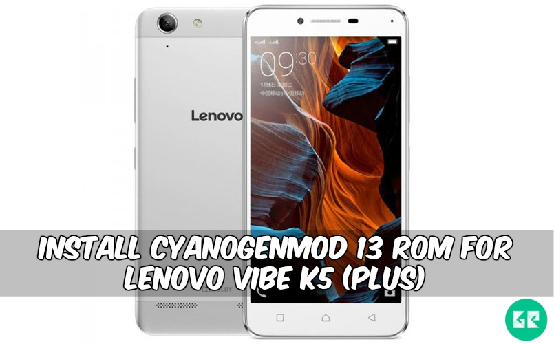 CyanogenMod 13 Rom For Lenovo Vibe K5 Plus - Install CyanogenMod 13 Rom For Lenovo Vibe K5 (Plus)