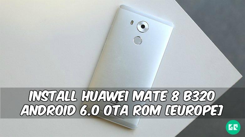 Huawei Mate 8 B320 OTA Rom Europe