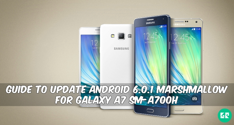 Marshmallow For Galaxy A7 SM A700H - Guide To Update Android 6.0.1 Marshmallow For Galaxy A7 SM-A700H
