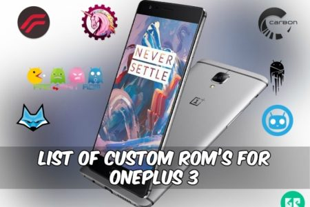 List Of Custom Rom's For OnePlus 3 Android 6 0 Rom's