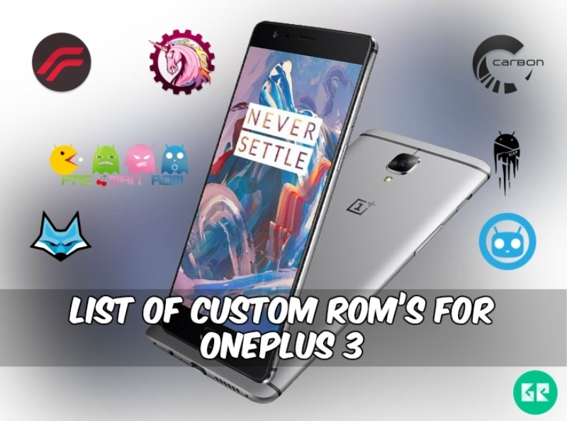 One Plus 3 Custom Rom - List Of Custom Rom's For OnePlus 3 Android 6.0 Rom's