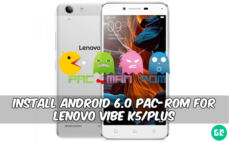 PAC ROM For Lenovo Vibe K5Plus 1 - Install Android 6.0 PAC-ROM For Lenovo Vibe K5/Plus