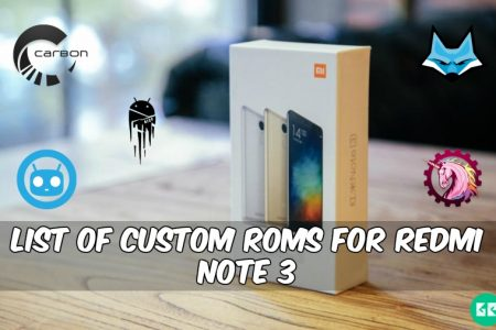 List Of Custom Rom's For Redmi Note 3 Snapdragon
