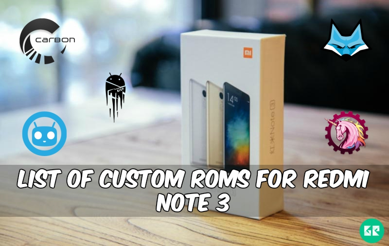 redmi note 3 custom roms - List Of Custom Rom's For Redmi Note 3 Snapdragon
