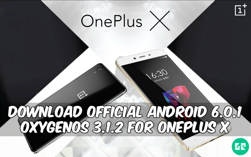 Android 6.0.1 OxygenOS 3.1.2 For Oneplus X - Download Official Android 6.0.1 OxygenOS 3.1.2 For Oneplus X