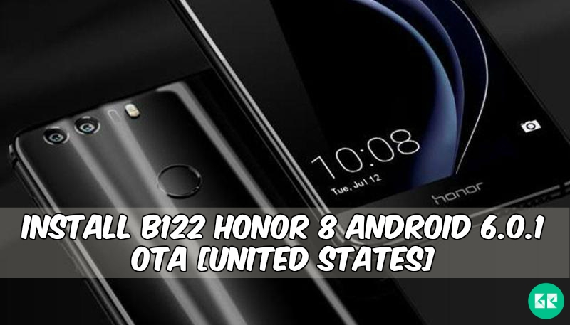 Install B122 Honor 8 Android 6.0.1 OTA