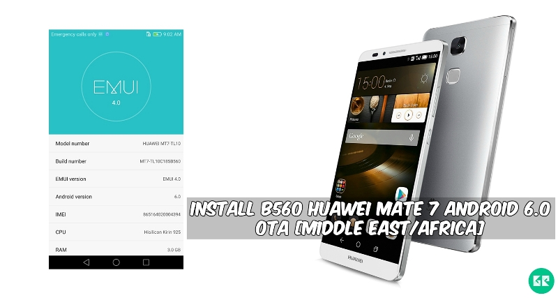 B560 Huawei Mate 7 Android 6.0 OTA - Install B560 Huawei Mate 7 Android 6.0 OTA [Middle East/Africa]