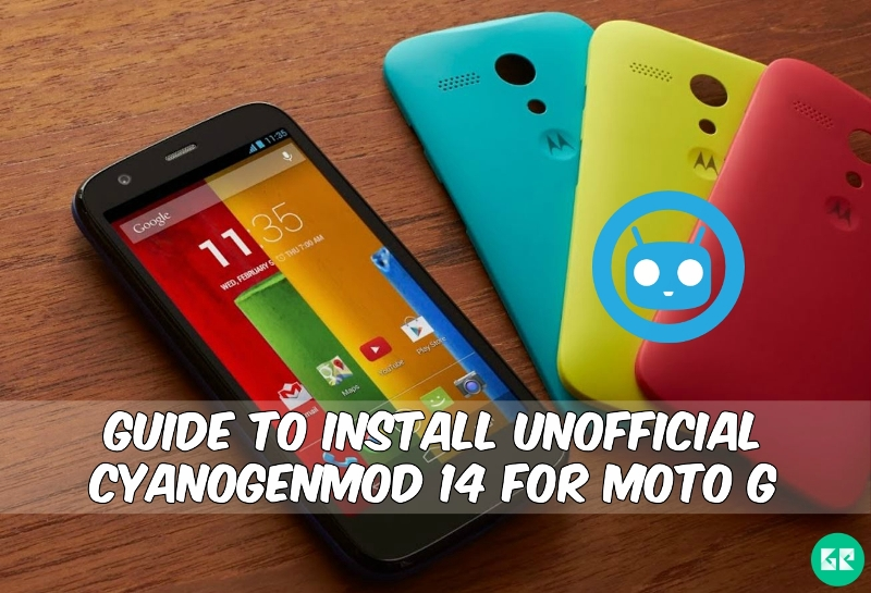CyanogenMod 14 For Moto G - Guide To Install Unofficial CyanogenMod 14 For Moto G