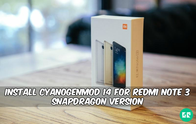 CyanogenMod 14 For Redmi Note 3 Snapdragon version 1 - Install CyanogenMod 14 For Redmi Note 3 Snapdragon version