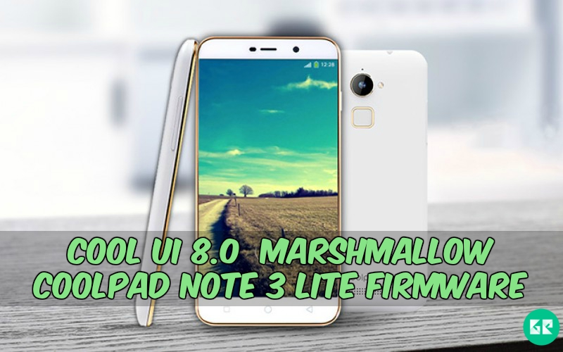 Marshmallow Coolpad Note 3 Lite Firmware - Cool UI 8.0  Marshmallow Coolpad Note 3 Lite Firmware