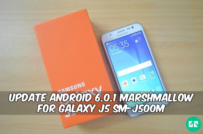 Marshmallow For Galaxy J5 SM J500M - Update Android 6.0.1 Marshmallow For Galaxy J5 SM-J500M