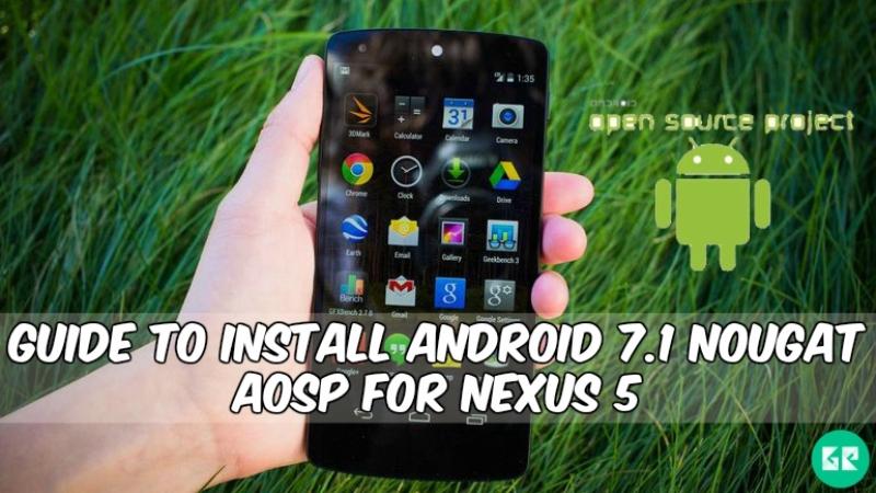 Android 7.1 Nougat AOSP For Nexus 5
