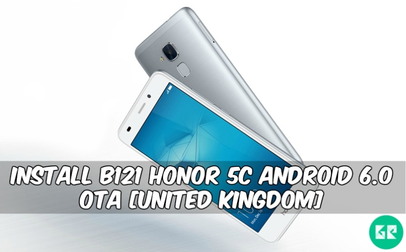 B121 Honor 5C Android 6.0 OTA - Install B121 Honor 5C Android 6.0 OTA [United Kingdom]