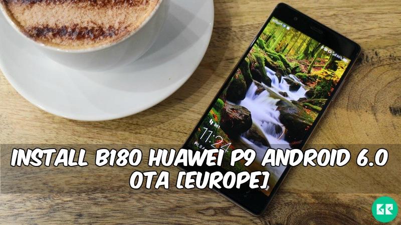 B180 Huawei P9 Android 6.0 OTA