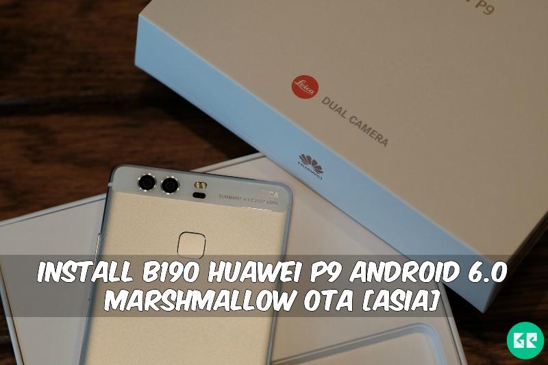 B190 Huawei P9 Android 6.0 OTA - Install B190 Huawei P9 Android 6.0 Marshmallow OTA [Asia]