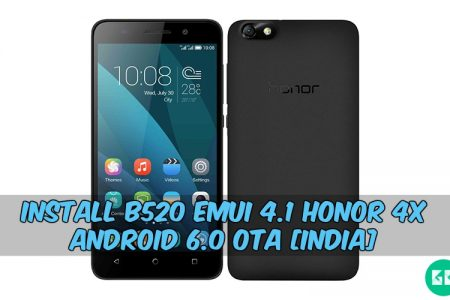 Install B520 Emui 4 1 Honor 4X Android 6 0 OTA [India]