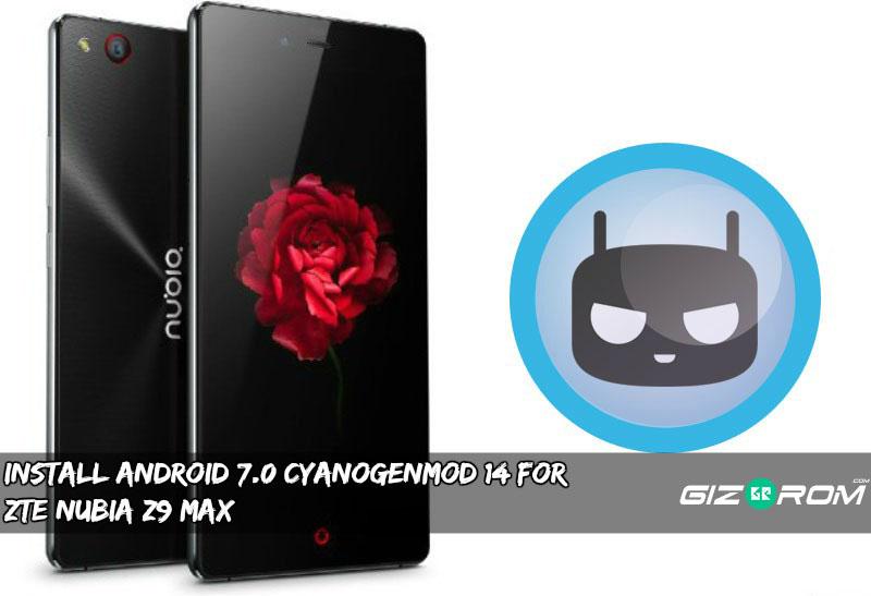 CyanogenMod 14 For Nubia Z9 Max