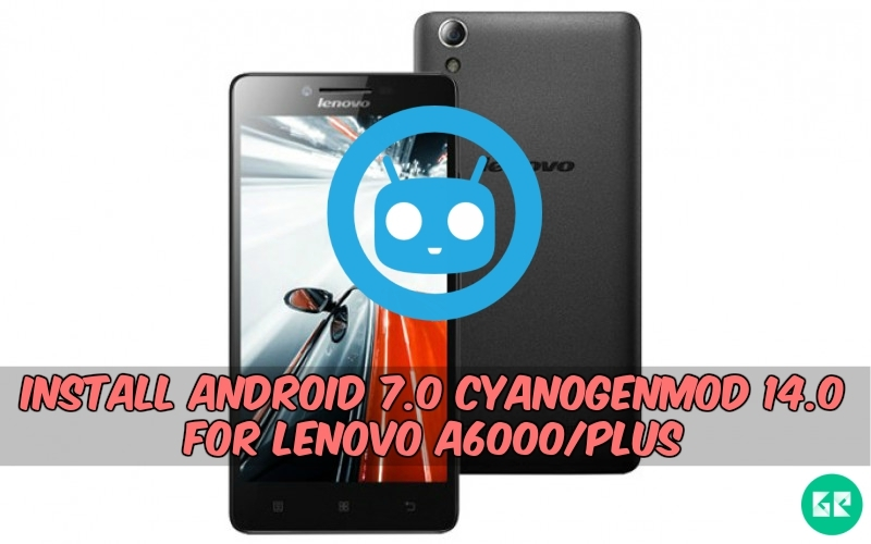Install Android 7 0 CyanogenMod 14 0 For Lenovo A6000/Plus
