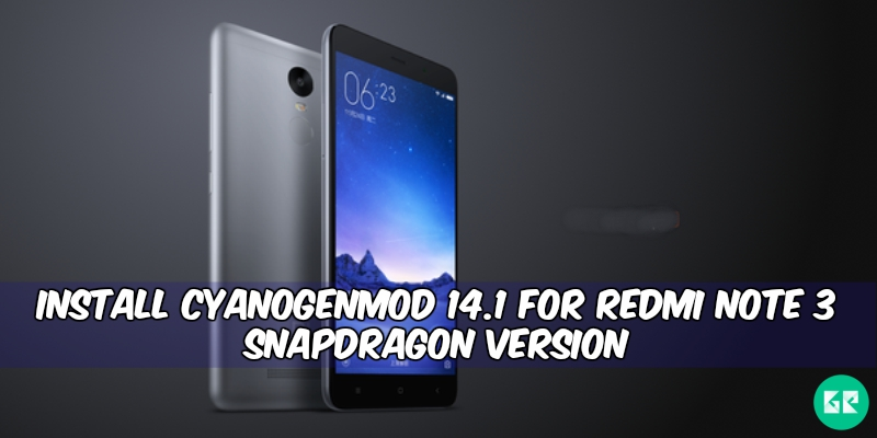 CyanogenMod 14.1 For Redmi Note 3