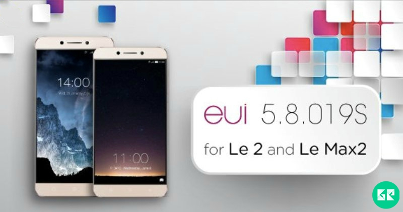 Download LeEco Le Max 2 & Le 2 eUI 5 8 019s OTA Update [India]