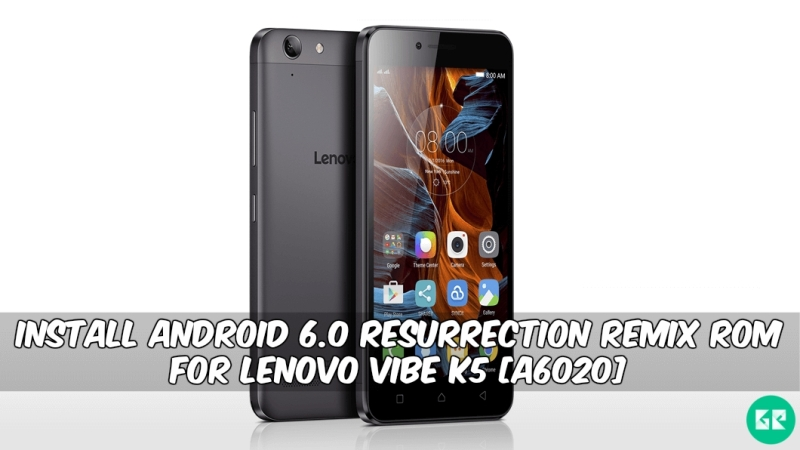 Resurrection Remix ROM For Lenovo Vibe K5 - Install Android 6.0 Resurrection Remix ROM For Lenovo Vibe K5 [A6020]