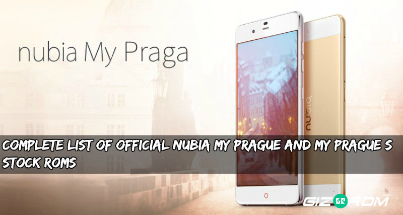 nubia my prague rom - Complete List Of Official Nubia My Prague and My Prague S Stock Roms