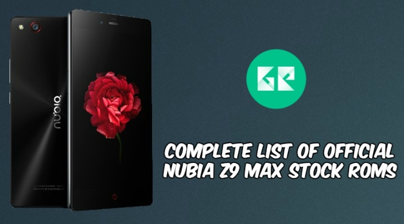 nubia z9 max stock rom - Complete List Of Official Nubia Z9 Max Stock Roms