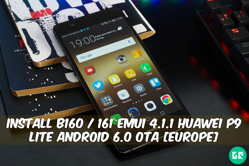 B160 / 161 Emui 4.1 Huawei P9 Lite Android 6.0