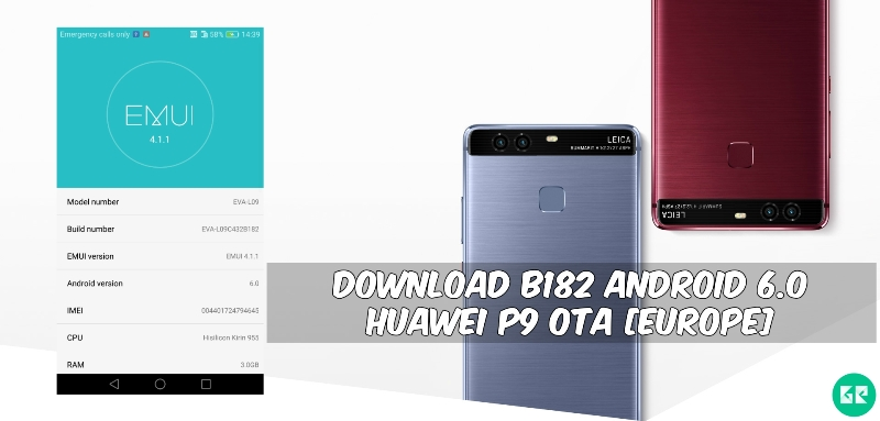 B182 Android 6.0 Huawei P9 OTA - Download B182 Android 6.0 Huawei P9 OTA [Europe]
