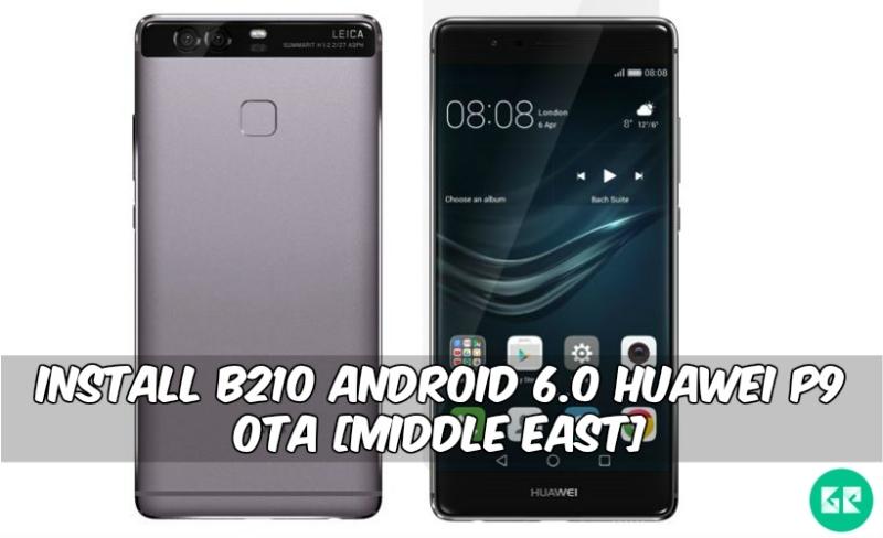 B210 Android 6.0 Huawei P9 OTA