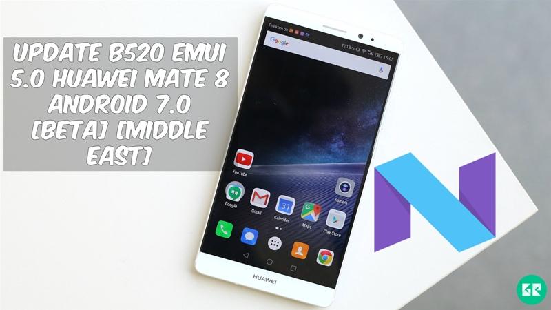 B520 Emui 5.0 Huawei Mate 8 Android 7.0
