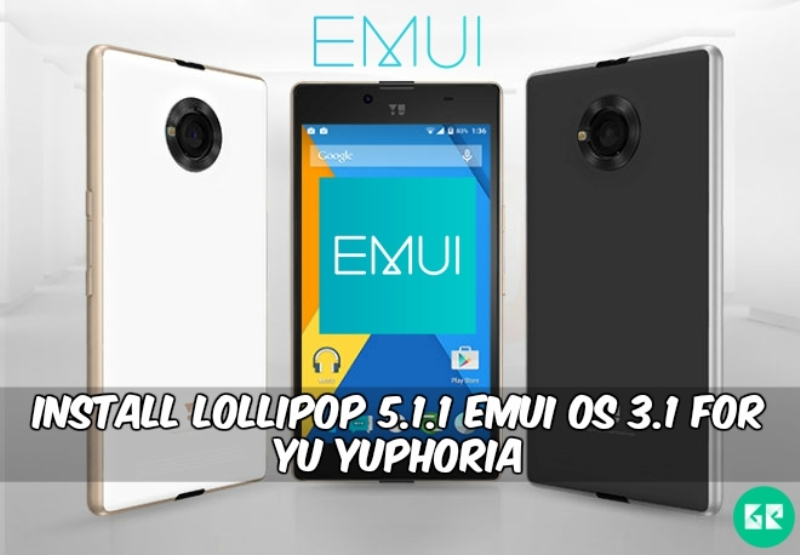 Lollipop 5.1.1 EMUI OS 3.1 For Yu Yuphoria