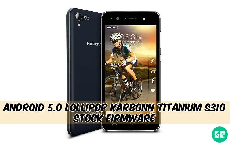 Lollipop Karbonn Titanium S310 Stock Firmware