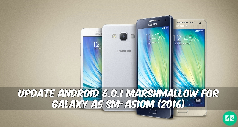 Marshmallow For Galaxy A5 SM A510M 2016 - Update Android 6.0.1 Marshmallow For Galaxy A5 SM-A510M (2016)