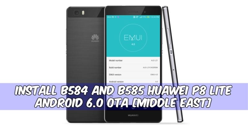 B584 and B585 Huawei P8 Lite Android 6.0 OTA - Install B584 and B585 Huawei P8 Lite Android 6.0 OTA [Middle East]
