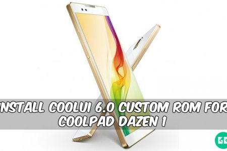 Install CoolUI 6 0 Custom ROM For Coolpad Dazen 1