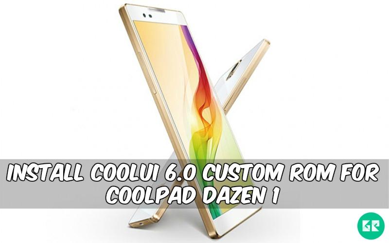 CoolUI 6.0 Custom ROM For Coolpad Dazen 1 - Install CoolUI 6.0 Custom ROM For Coolpad Dazen 1