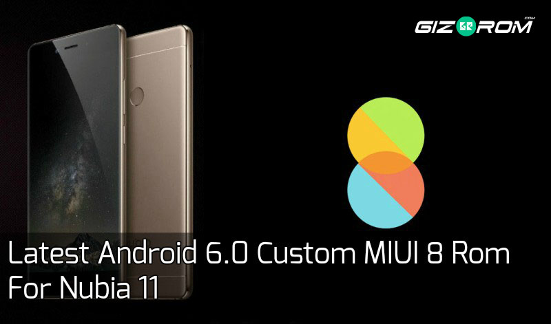 nubia z11 MIUI 8 - Latest Android 6.0 Custom MIUI 8 Rom For Nubia Z11