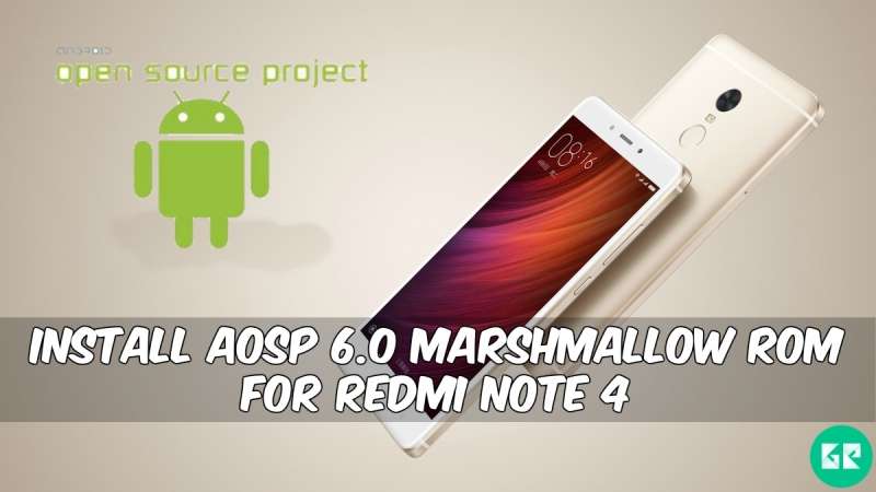 AOSP 6.0 Marshmallow ROM For Redmi Note 4 - Guide To Install AOSP 6.0 Marshmallow ROM For Redmi Note 4
