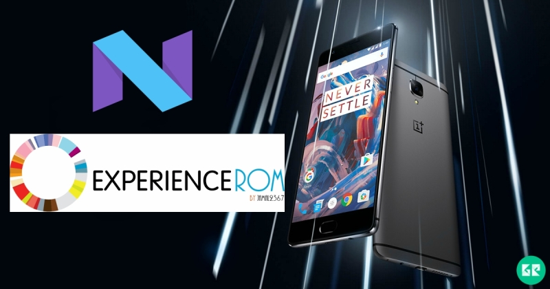 Android 7.0 Experience ROM v5.0 On OnePlus 3 - Install Android 7.0 Experience ROM v5.0 On OnePlus 3
