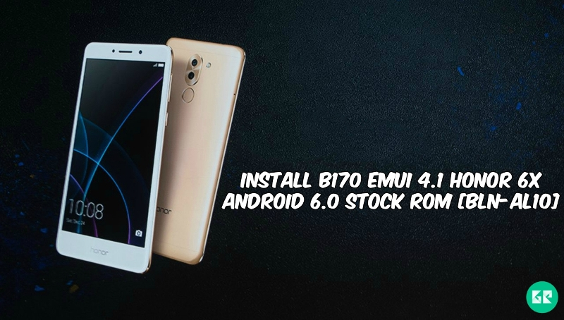 B170 Emui 4.1 Honor 6X Android 6.0 Stock ROM