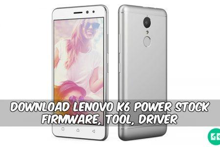 Download Lenovo K6 Power Stock Firmware, Tool, Driver