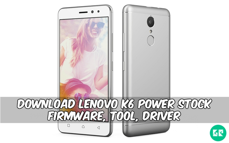 Lenovo K6 Power Stock Firmware