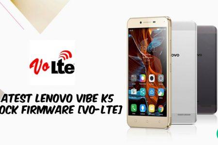 Latest Lenovo Vibe K5 Stock Firmware, Tool, Driver [Vo-LTE]