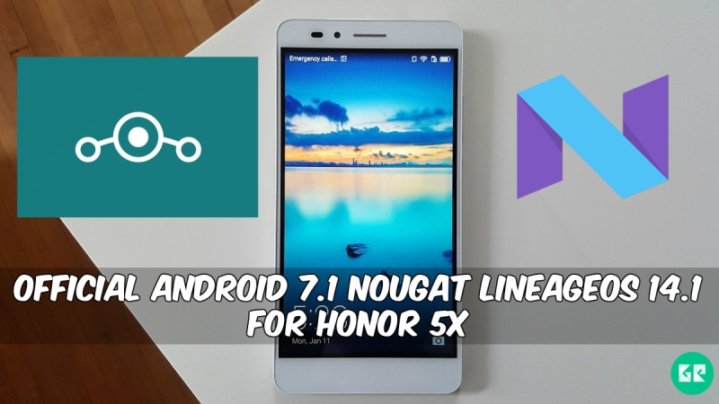 Nougat LineageOS 14.1 For Honor 5X - Official Android 7.1 Nougat LineageOS 14.1 For Honor 5X
