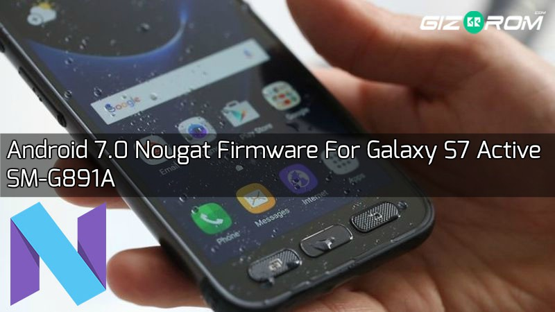 G891AUCU2BPL4 Nougat Firmware For Galaxy S7 Active SM-G891A